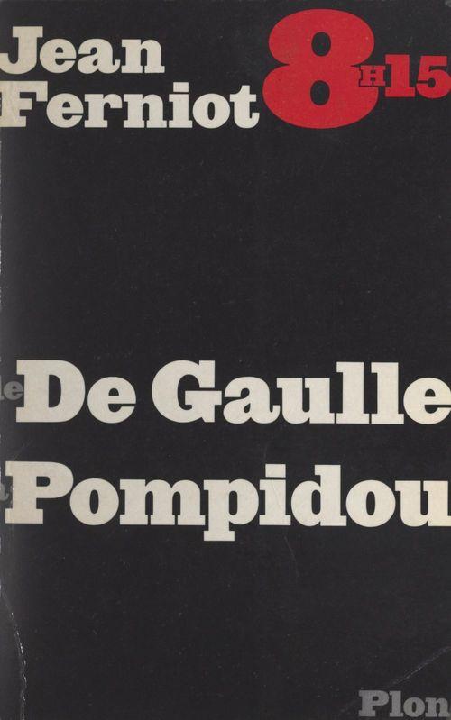 8 h 15, de De Gaulle à Pompidou  - Jean Ferniot