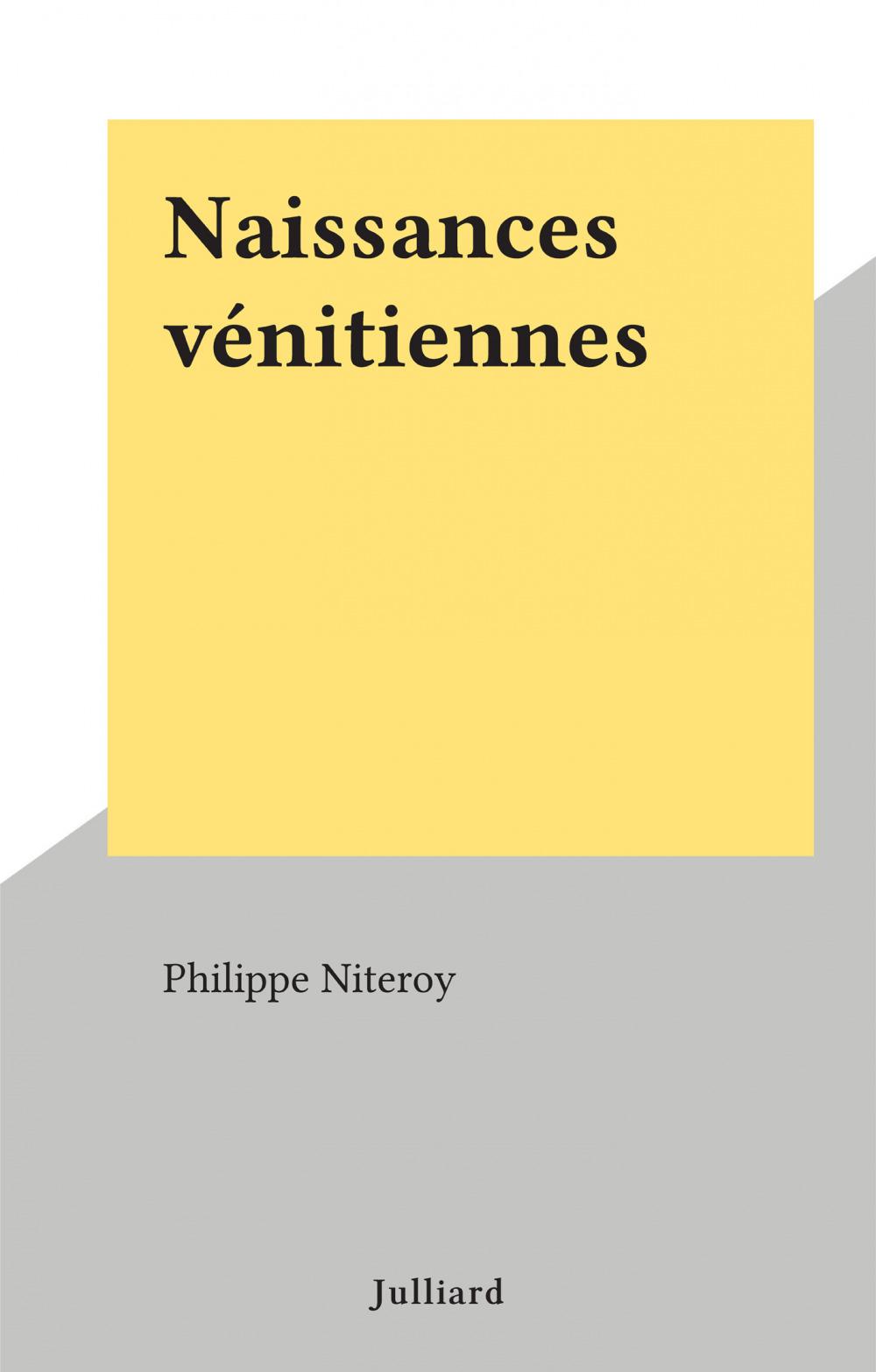 Naissances vénitiennes  - Philippe Niteroy
