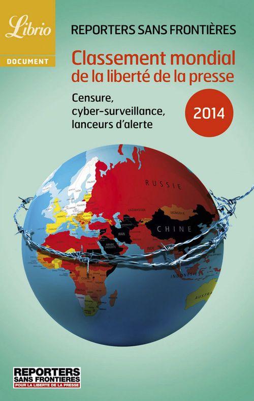 classement mondial de la liberte de la presse ; censure, cyber-surveillance, lanceurs d'alerte (édition 2014)