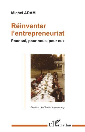 Reinventer L'Entreprenariat ; Pour Soi, Pour Nous, Pour Eux