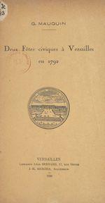Deux fêtes civiques à Versailles en 1792  - Georges Mauguin