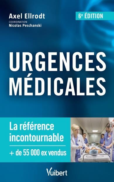 Urgences médicales ; la référence incontournable (6e édition)