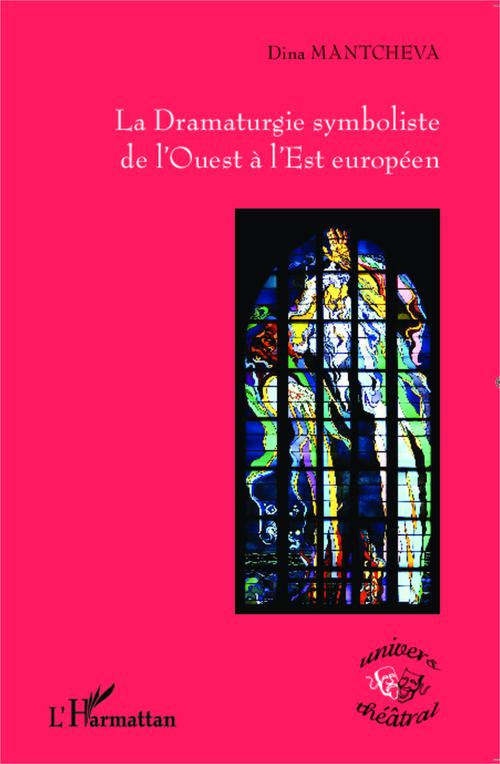 La dramaturgie symboliste de l'Ouest à l'Est européen