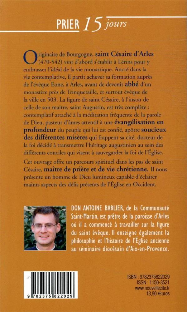 Prier 15 jours avec... T.225 ; saint Césaire d'Arles