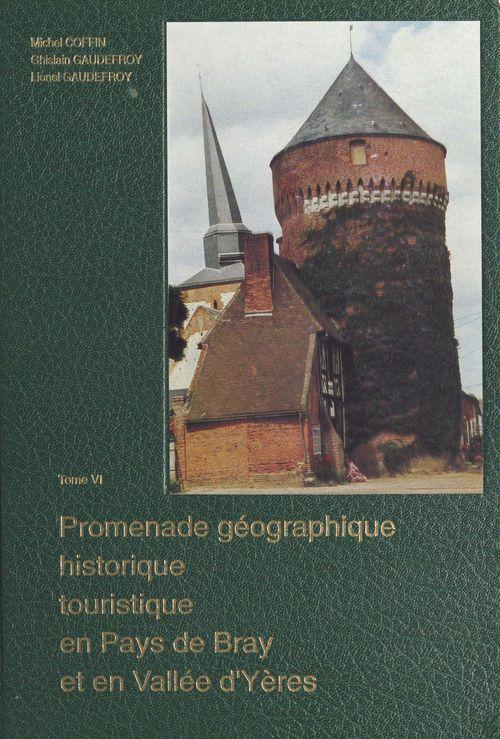 Promenade géographique, historique, touristique en pays de Bray et en vallée d'Yères (6)