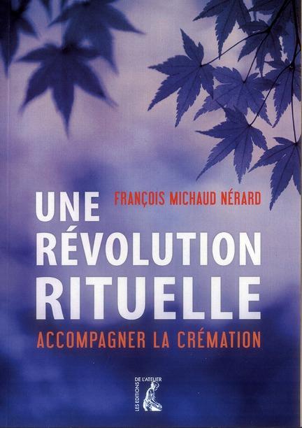 Une révolution rituelle ; accompagner la crémation