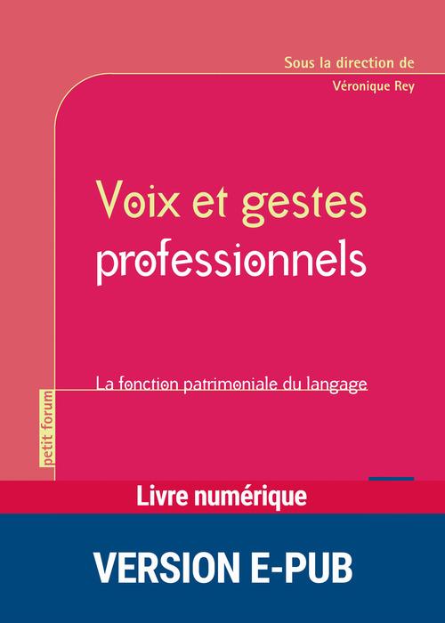 Voix et gestes professionnels ; la fonction patrimoniale du langage