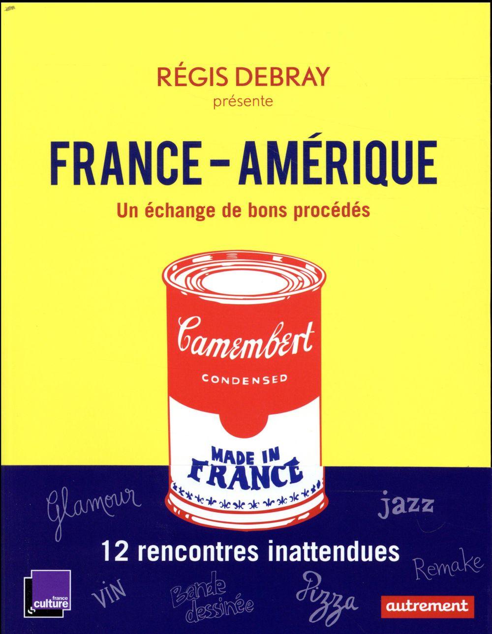 France-Amérique ; un échange de bons procédés