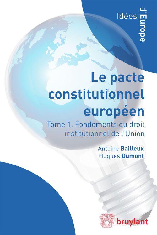 Droit institutionnel de l'Union européenne ; le pacte constitutionnel européen en contexte
