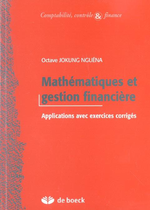 Mathematiques Et Gestion Financiere Applications Avec Exercices Corriges