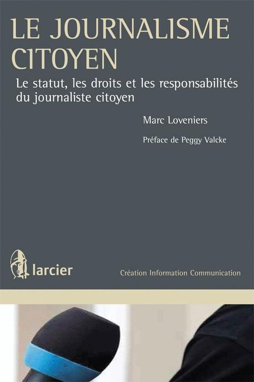 Le journalisme citoyen ; les statuts, les droits et les responsabilités du journaliste citoyen
