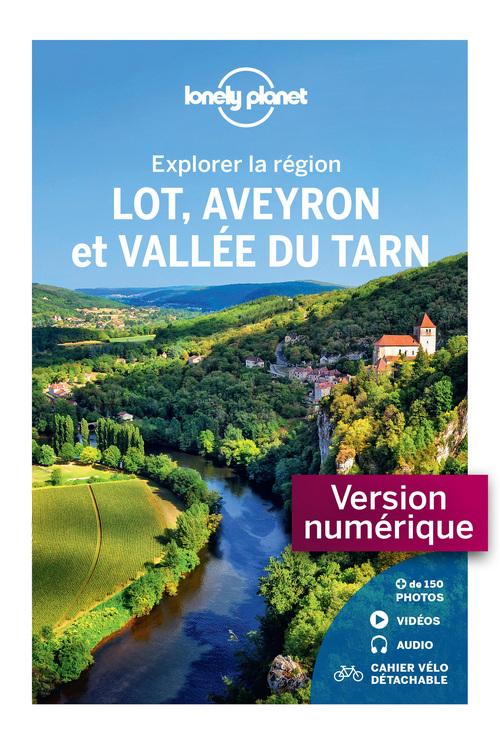 Explorer la région ; Lot, Aveyron et vallée du Tarn (2e édition)