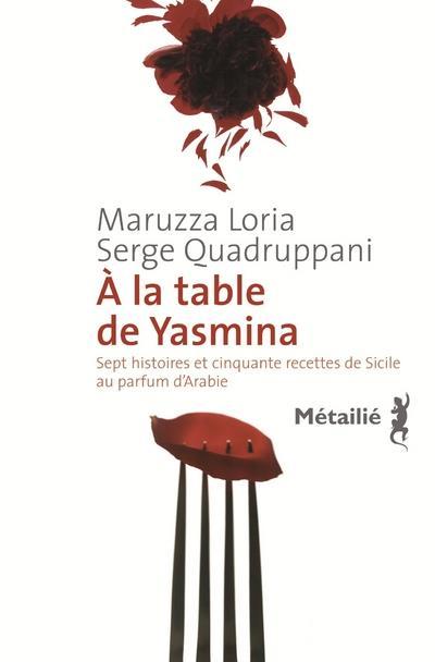 à la table de Yasmina ; sept histoires et cinquante recettes de Sicile au parfum d'Arabie
