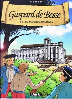 Gaspard de besse t.6 : la basilique inachevée