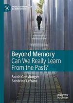 Vente Livre Numérique : Beyond Memory  - Sarah Gensburger - Sandrine Lefranc