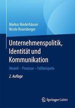 Unternehmenspolitik, Identität und Kommunikation  - Nicole Rosenberger - Markus Niederhäuser
