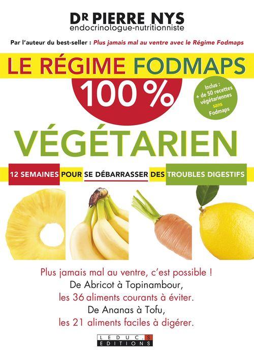 Le régime Fodmaps 100 % végétarien ; 12 semaines pour se débarasser des troubles digestifs