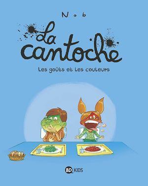 La cantoche t.2 ; les goûts et les couleurs