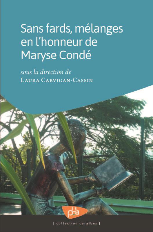 Sans fards, mélanges en l'honneur de Maryse Condé