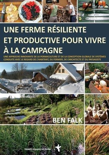 Une ferme resiliente et productive pour vivre a la campagne