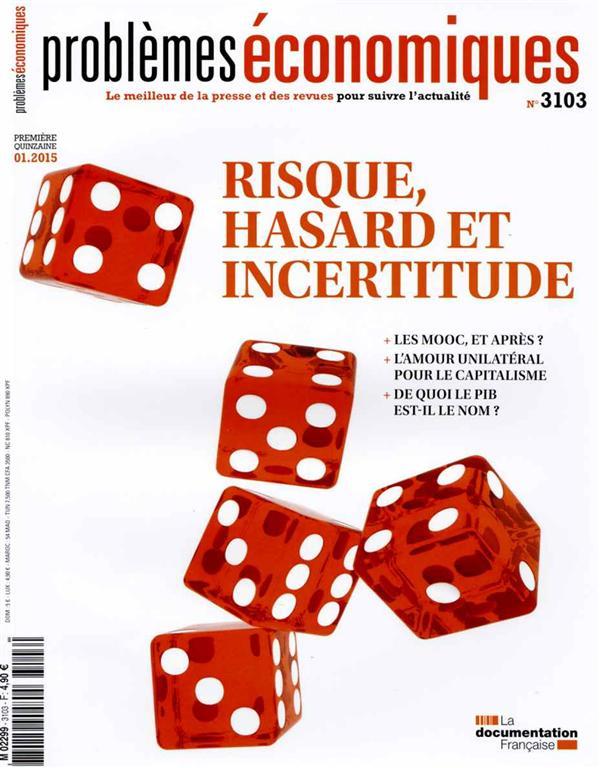 Problemes Economiques T.3103; Menaces Et Incertitudes En Economie