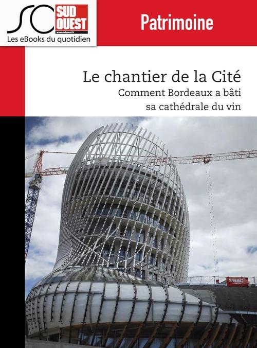 Le chantier de la Cité