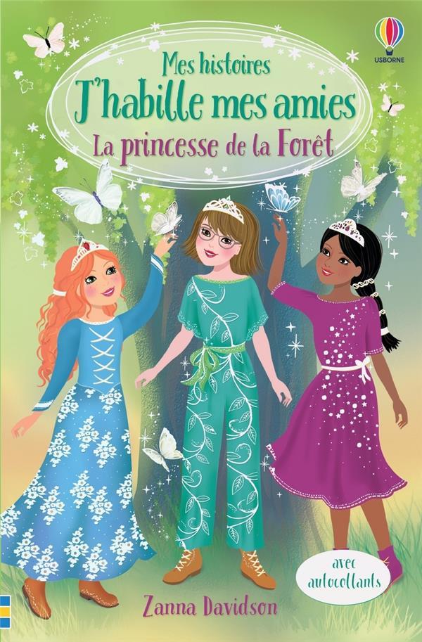 J'habille mes amies ; la princesse de la forêt : mes histoires j'habille mes amies