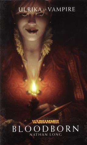 Warhammer ; Ulrika la vampire t.1 ; bloodborn