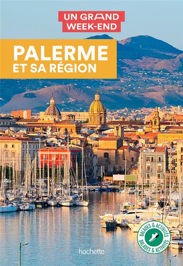 Un grand week-end ; Palerme et sa région