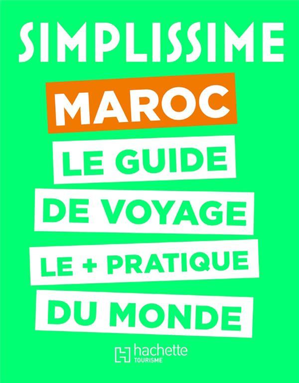 Simplissime Maroc ; le guide de voyage le + pratique du monde