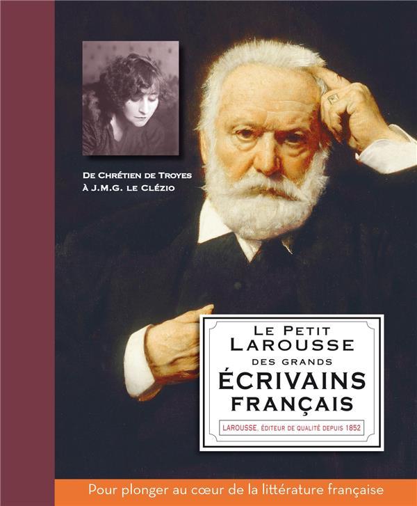 Le Petit Larousse Des Grands Ecrivains Francais