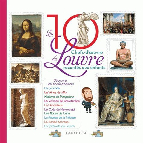 Les 10 chefs d'oeuvre du Louvre racontés aux enfants