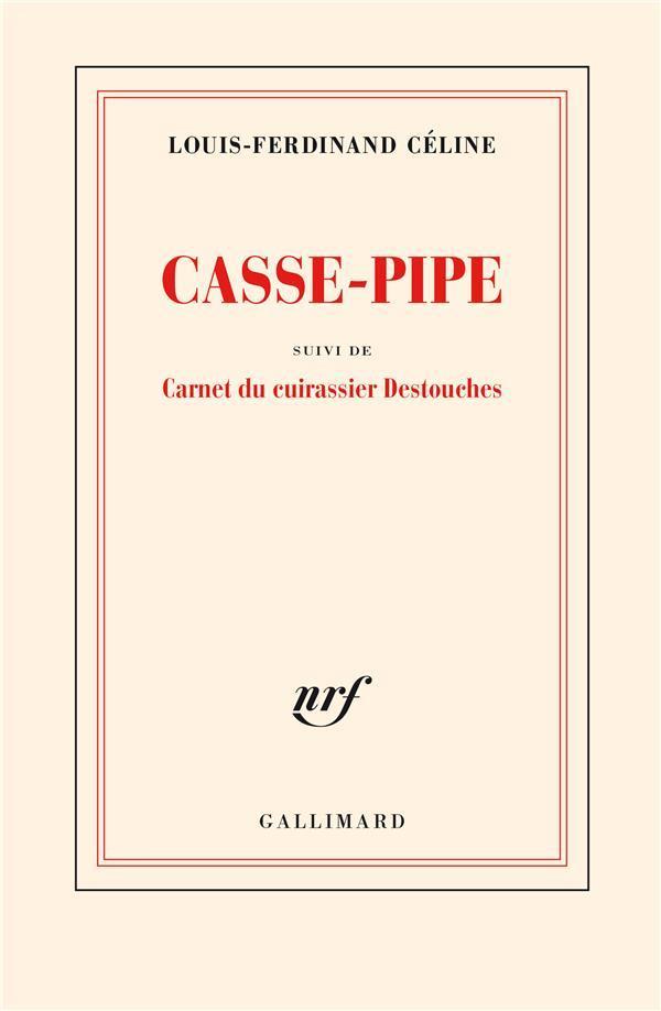 Casse-pipe ; carnet du cuirassier Destouches