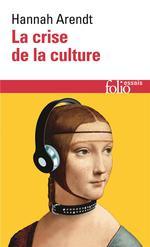 Couverture de La Crise De La Culture - Huit Exercices De Pensee Politique