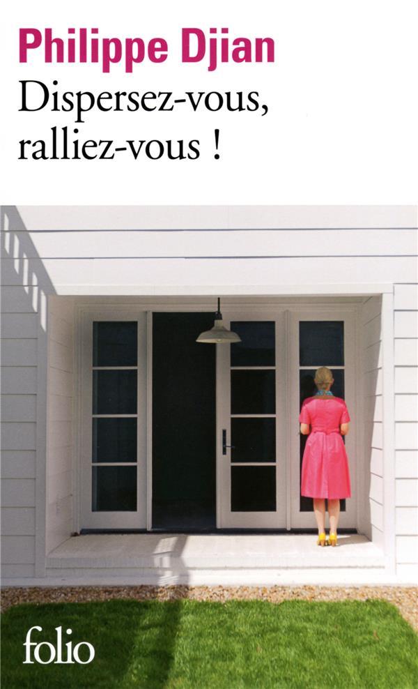 DISPERSEZ-VOUS, RALLIEZ-VOUS !