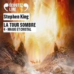 Vente AudioBook : La Tour Sombre (Tome 4) - Magie et cristal  - Stephen King