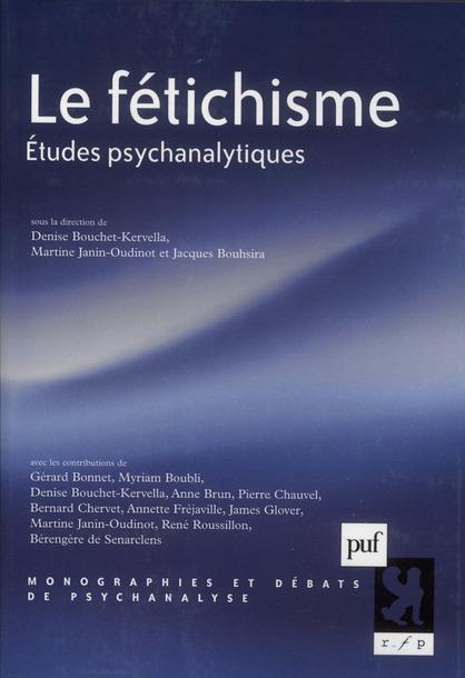 Le fétichisme ; études psychanalytiques