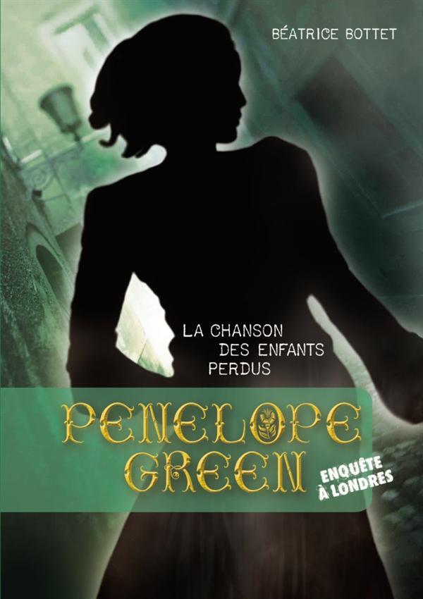 Penelope Green T.1 ; la chanson des enfants perdus