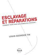 Esclavage et réparations  - Louis-Georges Tin