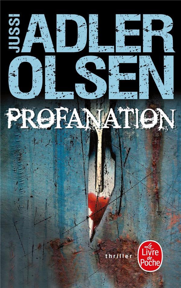 Adler-Olsen Jussi - LES ENQUETES DU DEPARTEMENT V T.2  -  PROFANATION
