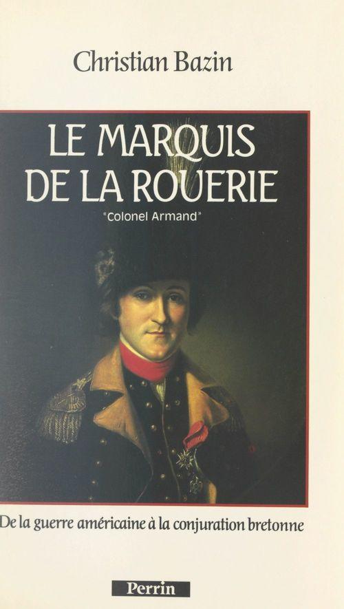 Le marquis de La Rouerie : le colonel Armand