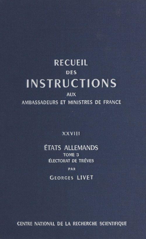 Recueil des instructions données aux ambassadeurs et ministres de France (28.3) : états allemands