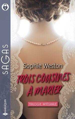 Trois cousines à marier ; l'héritière en fuite, l'amant secret, un duc à marier