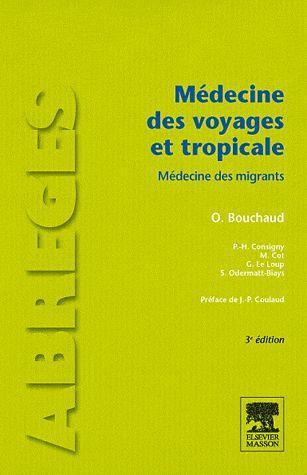 Medecine Des Voyages Et Tropicale ; Medecine Des Migrants (3e Edition)