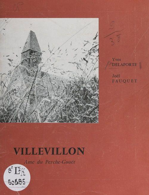 Villevillon, âme du Perche-Gouët  - Yves Delaporte  - Joël Fauquet