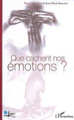 Vente EBooks : Que cachent nos émotions ?  - Jean-Marie Breuvart - Philippe Braud - David LE BRETON - Nathalie Depraz - Bernard Forthomme - Jean-Marie Beaurent