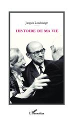 Histoire de ma vie  - Jacques Lonchampt