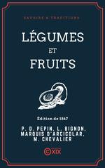 Vente EBooks : Légumes et Fruits  - Michel Chevalier - Pierre-Denis Pépin - Marquis d' Arcicolar - Louis Bignon