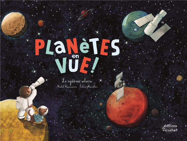 Planètes en vue ; le système solaire