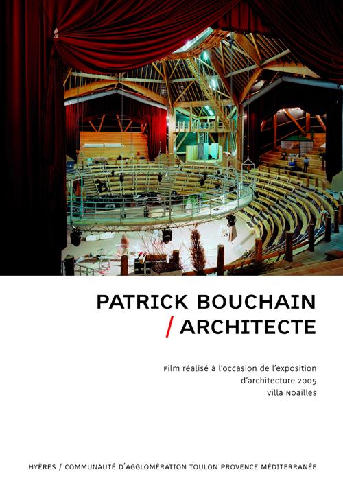 Patrick Bouchain ; architecte; dvd